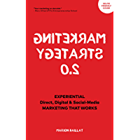 MARKETING STRATEGY 2.0: Experiential, Direct, Digital, & Social Media Marketing That Works