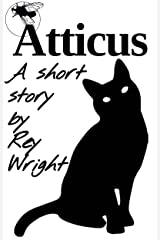 Atticus: A Short Story Kindle Edition