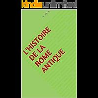 L'histoire de la Rome antique (French Edition)