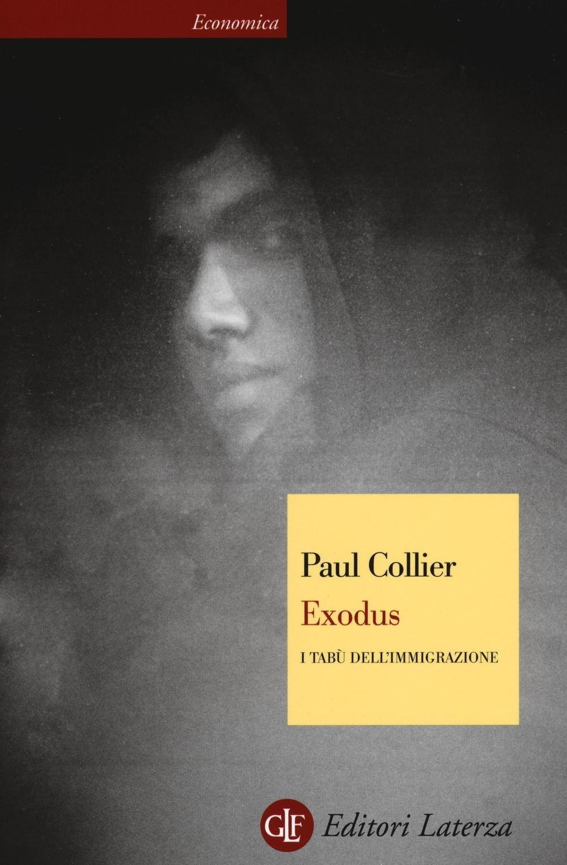 Exodus. I tabù dell'immigrazione Copertina flessibile – 7 lug 2016 Paul Collier L. Cespa Laterza 8858125509