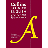 Latin to English (One Way) Dictionary and Grammar: Trusted support for learning (Collins Dictionary and Grammar)