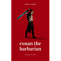 Conan the Barbarian: The Complete Collection (Golden Deer Classics)