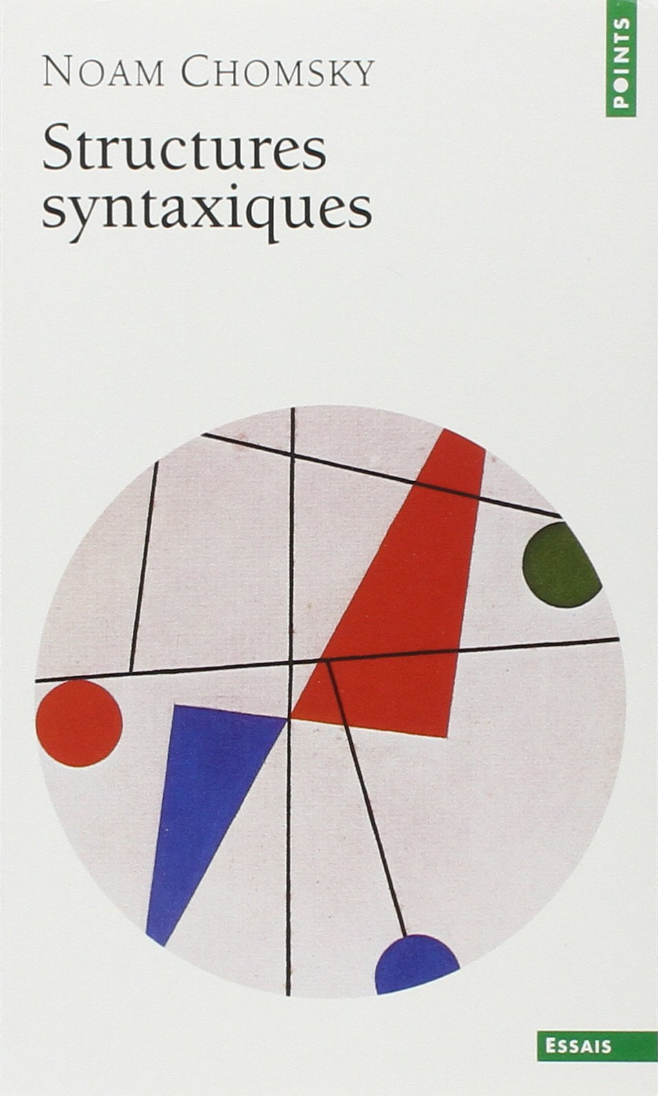 Structures syntaxiques Poche – 1 février 1979 Noam Chomsky Seuil 2020050730 9782020050739_DMEDIA_US