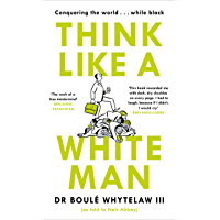 Think Like a White Man: A Satirical Guide to Conquering the World While Black