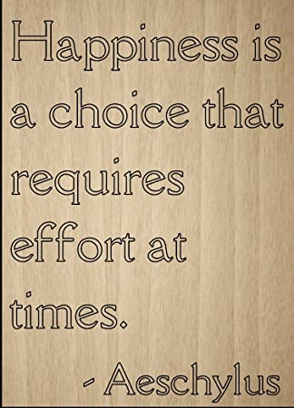 Amazoncom Happiness Is A Choice That Requires Quote By