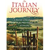 An Italian Journey: A Harvest of Revelations in the Olive Groves of Tuscany (1)