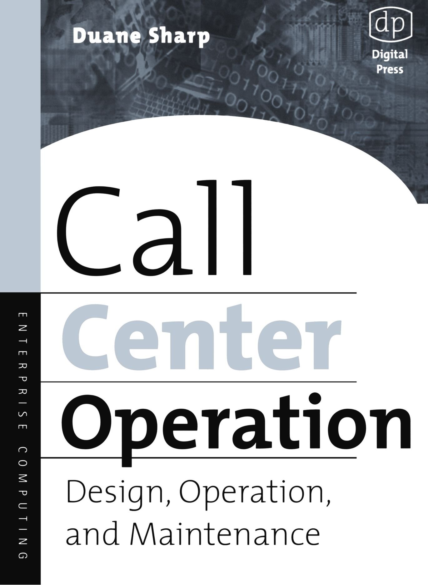 Call Center Operation: Design, Operation, and Maintenance: Duane ...