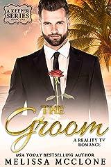 The Groom: A Reality TV Romance (A Keeper Series Book 1) Kindle Edition