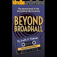 Beyond Broadhall (The '86 Fix Book 2)