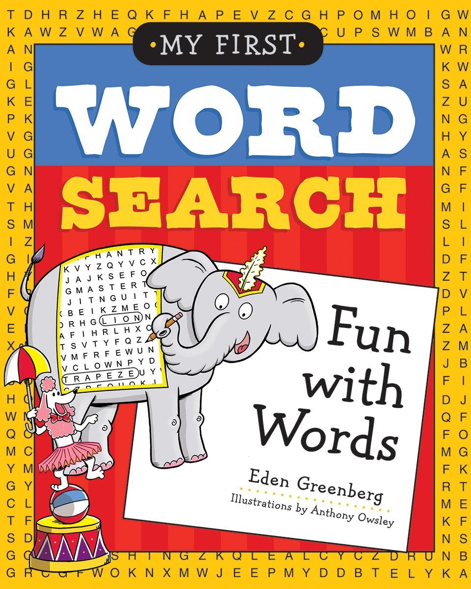 My First Word Search: Fun with Words: Eden Greenberg, Anthony Owsley:  9781623540074: Amazon.com: Books