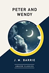 Peter and Wendy (AmazonClassics Edition) Kindle Edition
