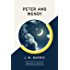 Peter and Wendy (AmazonClassics Edition)