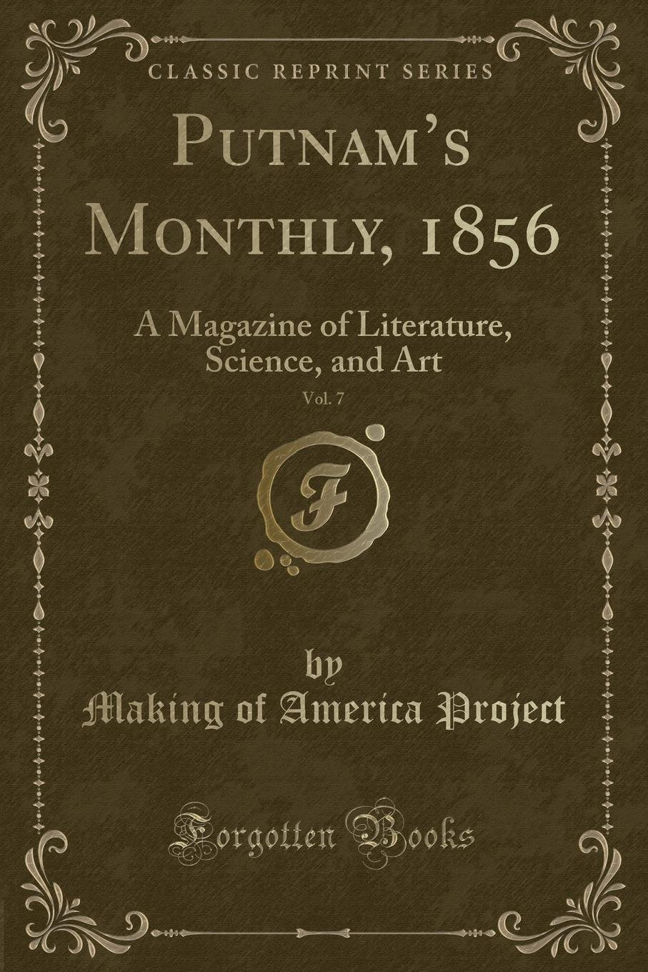Download Putnam's Monthly, 1856, Vol. 7: A Magazine of Literature, Science, and Art (Classic Reprint) PDF
