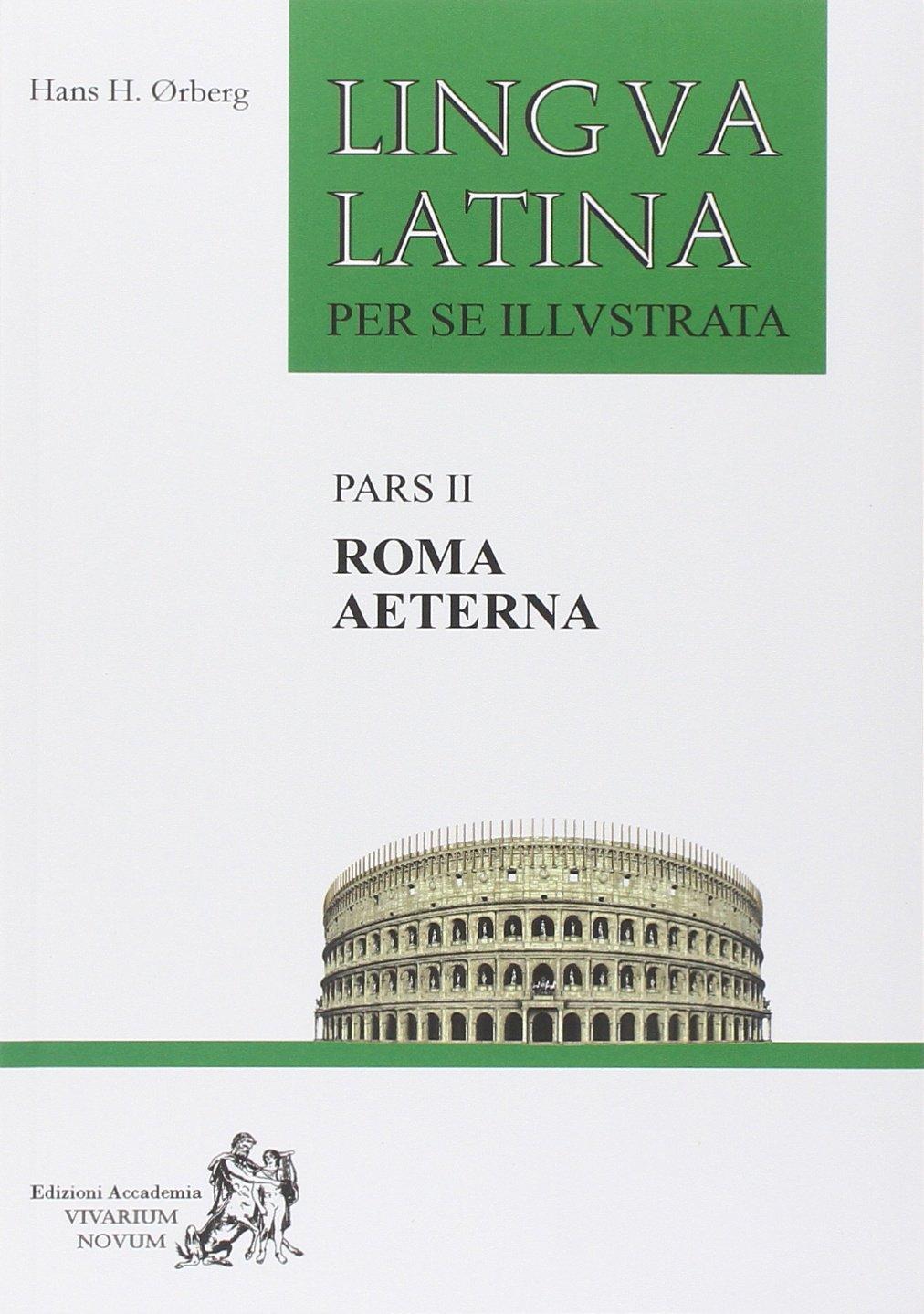 Lingua Latina Per Se Illustrata Pars Ii Roma Aeterna Amazon Fr ørberg Hans H Livres Anglais Et étrangers