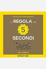"""La regola dei 5 secondi: Il metodo """"fallo e basta"""" per prendere le decisioni migliori e non rimandare più Audible Audiobook"""