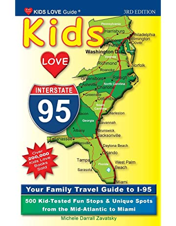 Kids Love I-95, 3rd Edition: Your Family Travel Guide to I-