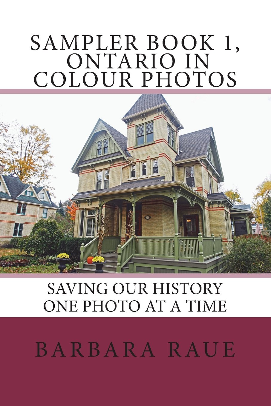 Read Online Sampler Book 1, Ontario in Colour Photos: Saving Our History One Photo at a Time (Cruising Ontario Samplers) (Volume 1) pdf