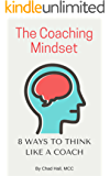 The Coaching Mindset: 8 Ways to Think Like a Coach (English Edition)