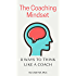 The Coaching Mindset: 8 Ways to Think Like a Coach (English Edition)