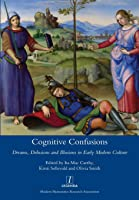 Cognitive Confusions: Dreams Delusions And