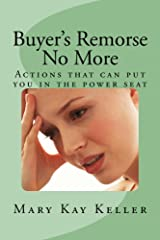 Buyer's Remorse No More: Actions that can put you in the power seat (Life Coaching: Happiness is your destiny Book 3) Kindle Edition