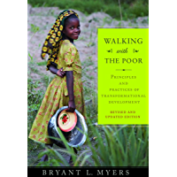 Walking With The Poor:  Principles and Practices of Transformational Development (Revised and Expanded Edition) (English Edition)