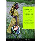Walking With The Poor: Principles and Practices of Transformational Development (Revised and Expanded Edition): Principles an
