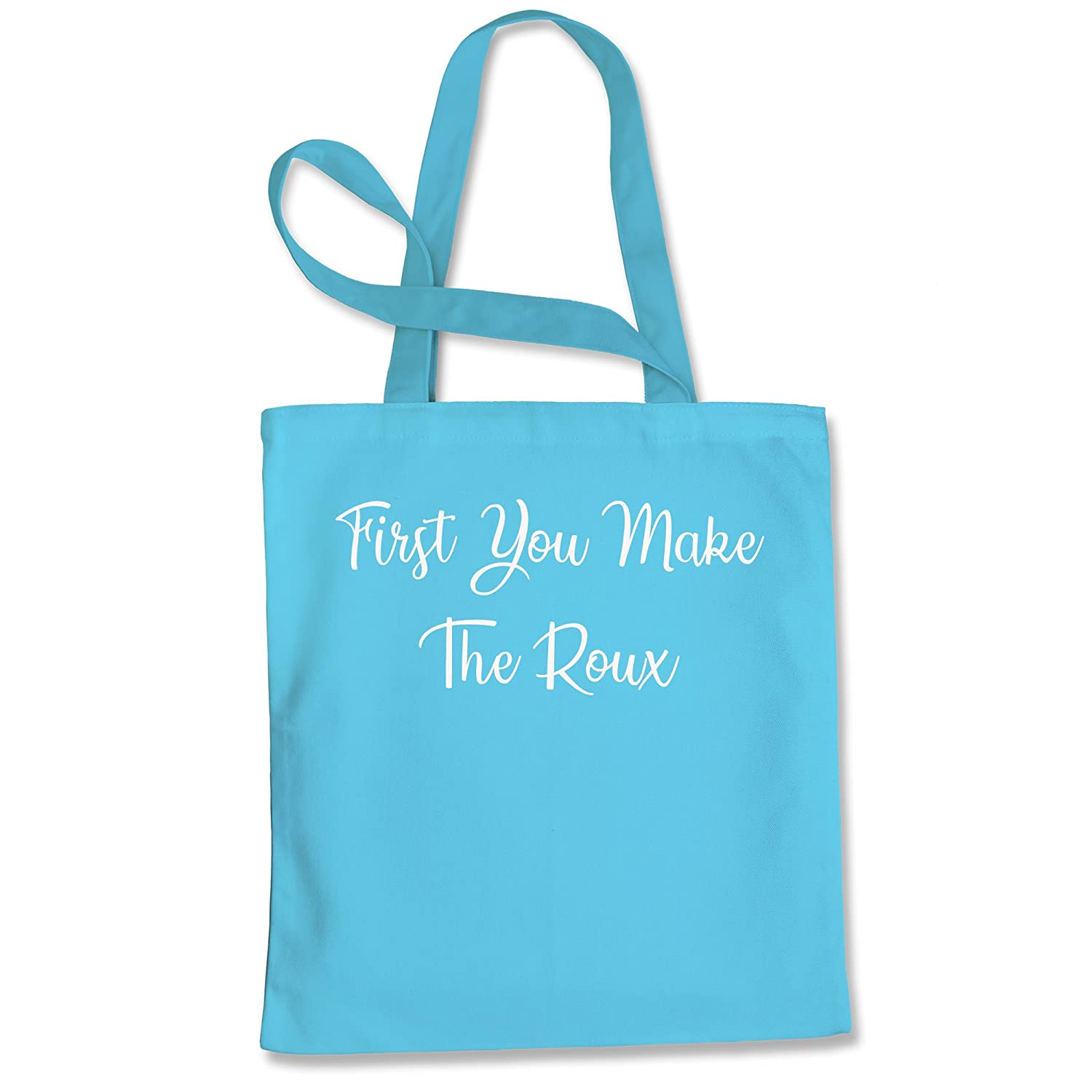 First You Make The Roux Shopping Tote Bag