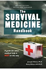 The Survival Medicine Handbook:  A guide for when help is NOT on the way Kindle Edition