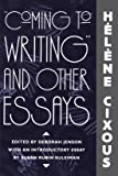 'Coming to Writing' and Other Essays