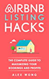 Airbnb Listing Hacks - The Complete Guide To Maximizing Your Bookings And Profits (Updated and Expanded Edition) (English Edition)