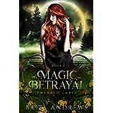 The Magic of Betrayal: Emerald Lakes Book Two