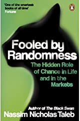 Fooled by Randomness: The Hidden Role of Chance in Life and in the Markets Paperback