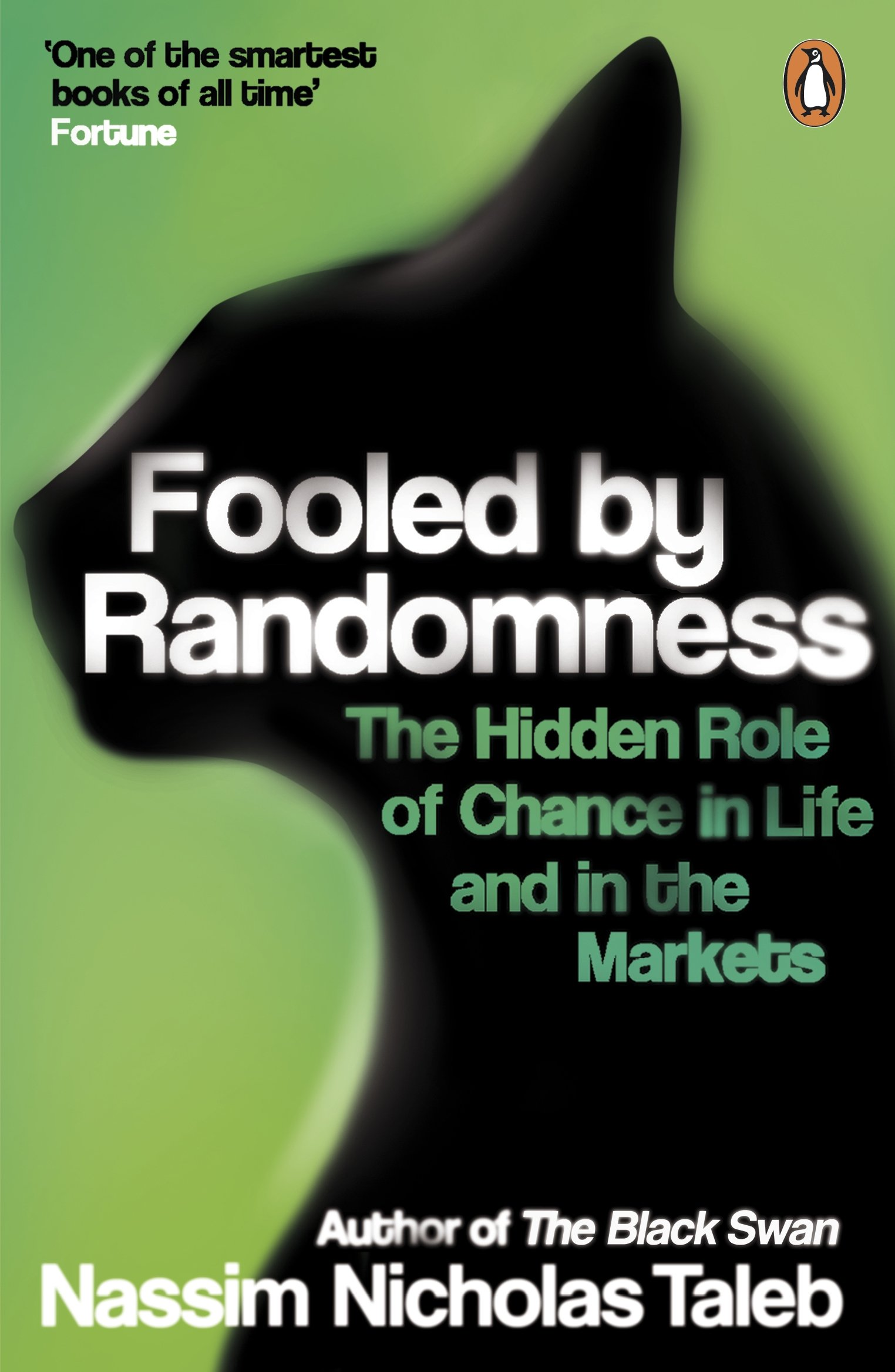 Fooled By Randomness: The Hidden Role of Chance in Life and in the Markets By Nassim Nicolas Taleb