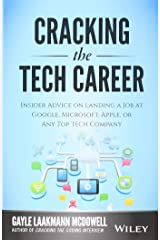 Cracking the Tech Career: Insider Advice on Landing a Job at Google, Microsoft, Apple, or any Top Tech Company Paperback
