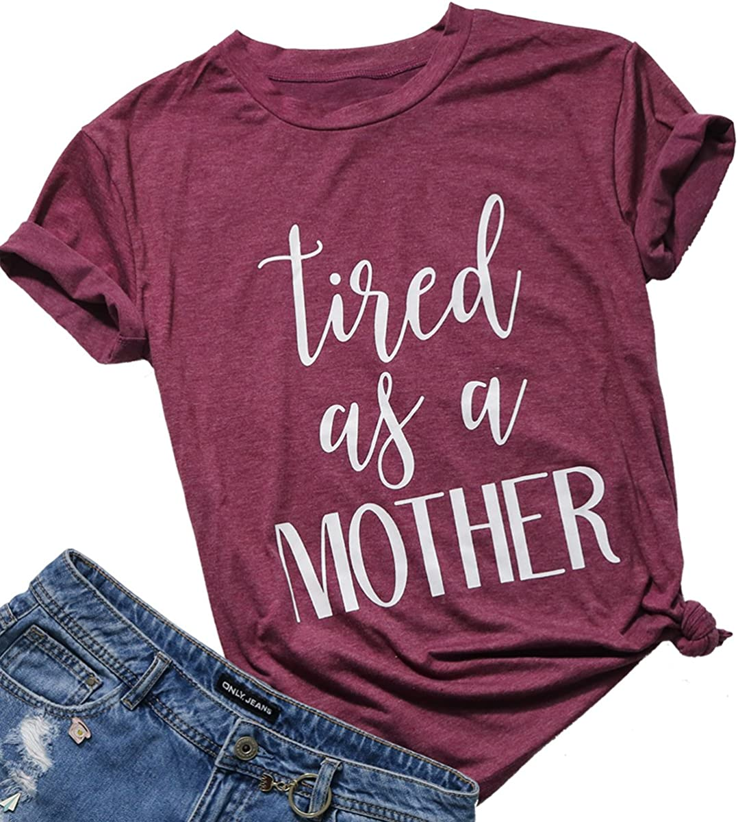 Tired as a Mother Shirt Mom Life Shirt Casual Short Sleeve Graphic Tee Tops Mama T Shirts for Women