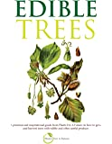 Edible Trees: A practical and inspirational guide from Plants For A Future on how to grow and harvest trees with edible and other useful produce.