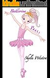 Books for Kids: Ballerina Pants: Kids Books, Children's Books, Free Stories, Kids Adventures, Kids Fantasy Books, Kids Mystery Books, Series Books For ... Books For Kids Ages 2-4, 4-6,  6-8, 9-12)