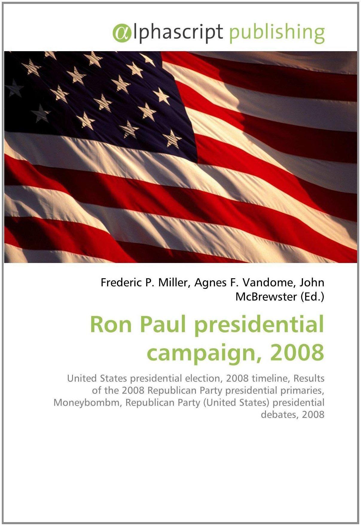 Ron Paul presidential campaign, 2008: Amazon.es: Miller ...