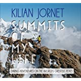 Summits of My Life: Daring Adventures on the World's Greatest Peaks