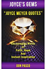 Joyce Meyer Quotes: Encouraging Words of Faith, Hope and Instant Inspiration (Joyce's Gems) (Volume 1) Paperback
