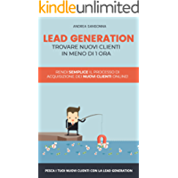 Lead Generation per trovare nuovi clienti online: Strategie e tecniche veloci per trovare clienti online in meno di 1 ora
