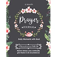 My Prayer Journal Writing Notebook Diary Planner Organizer: A 6 Month Prayer Journal To Record Prayer Requests, Praise Reports, Daily Bible Scripture Verses & Reflections on God?s Holy Word: Christian Gift for Women, Men, Teens, Kids - 200 Pages - 8.5 x 11