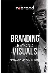 BRANDING beyond VISUALS Kindle Edition