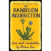 The Dandelion Insurrection: - love and revolution - (Dandelion Trilogy)