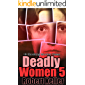 Deadly Women Volume 5: 18 Shocking True Crime Cases of Women Who Kill
