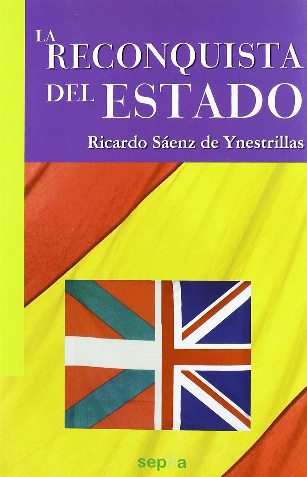 La Reconquista del Estado (Libros Abiertos): Amazon.es: Sáenz de Ynestrillas Pérez, Ricardo: Libros
