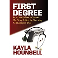 First Degree: From Medical School to Murder