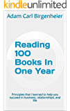 Reading 100 Books In One Year: Principles that I learned to help you succeed in business, relationships, and life