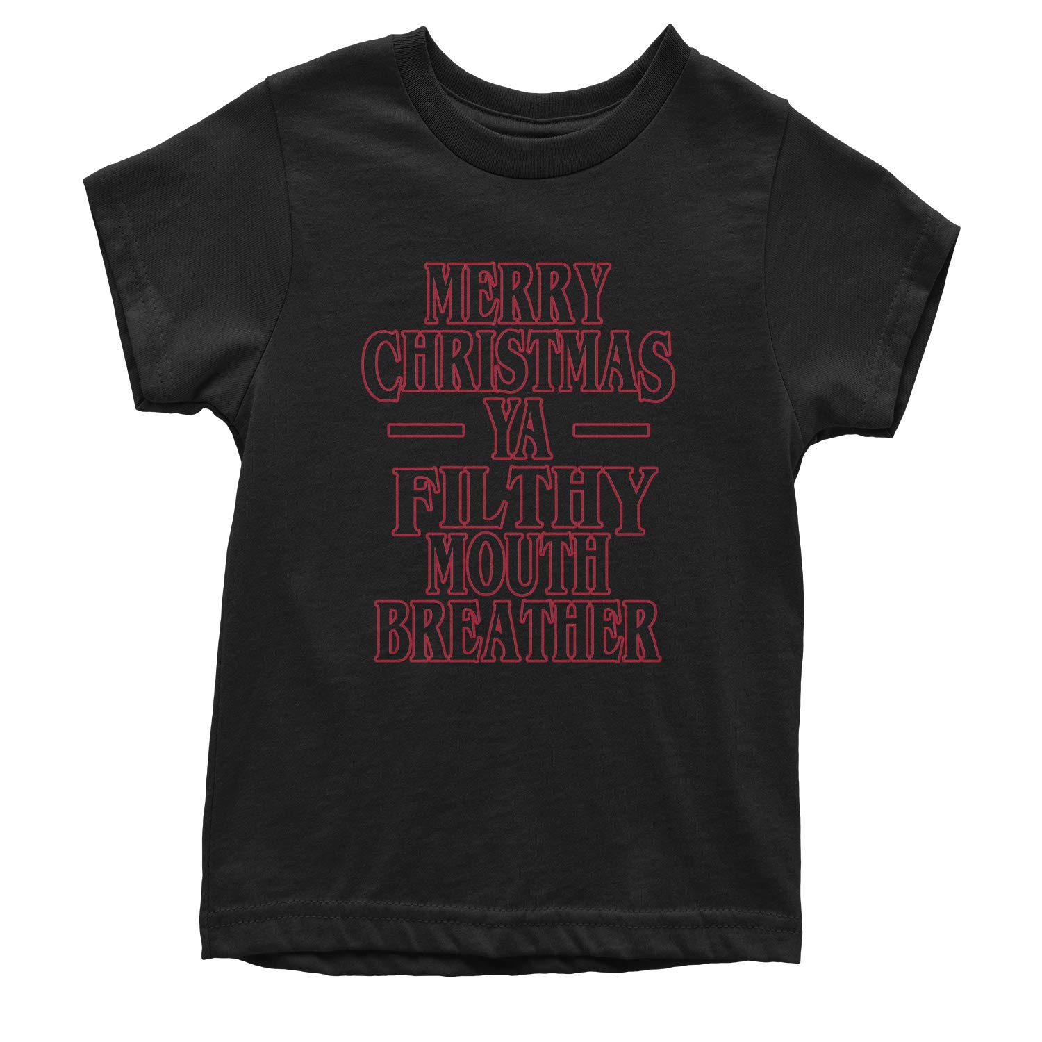 Motivated Culture Merry Christmas Ya Filthy Mouth Breather Youth T-Shirt